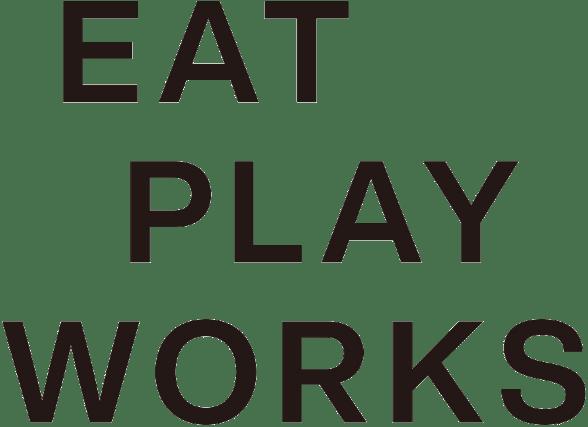 EAT PLAY WOKRS